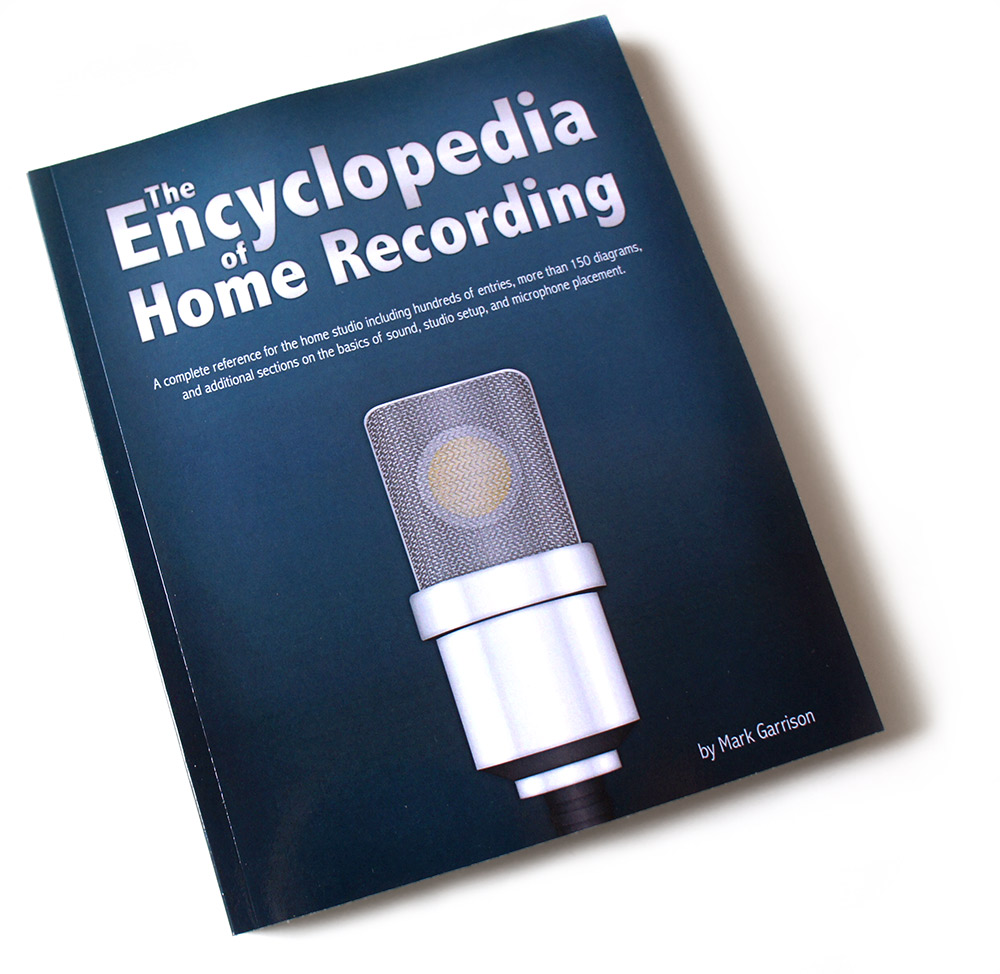 The Encyclopedia of Home Recording